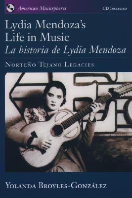 Lydia Mendoza's Life in Music [With CD] 9780195161830