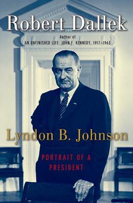 Lyndon B. Johnson: Portrait of a President 9780195159202