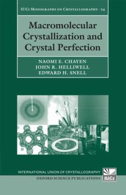 Macromolecular Crystallization and Crystal Perfection 9780199213252
