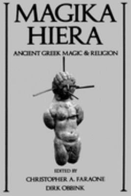 Magika Hiera: Ancient Greek Magic and Religion 9780195111408