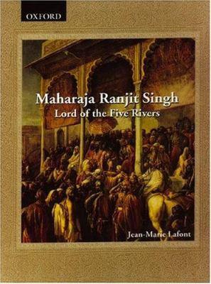 Maharaja Ranjit Singh: Lord of the Five Rivers