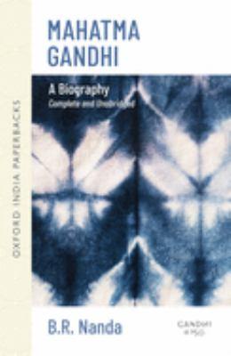 Mahatma Gandhi: A Biography: Complete and Unabridged