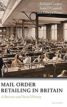 Mail Order Retailing in Britain: A Business and Social History 9780198296508