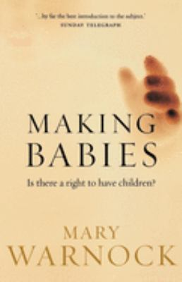 Making Babies: Is There a Right to Have Children? 9780192805003