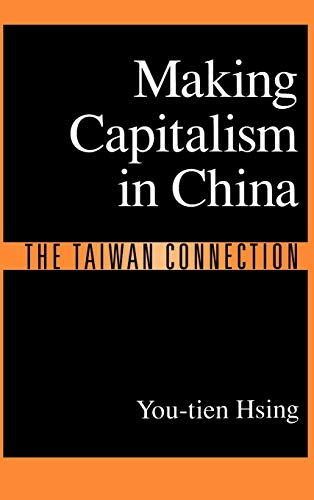 Making Capitalism in China: The Taiwan Connection 9780195103243