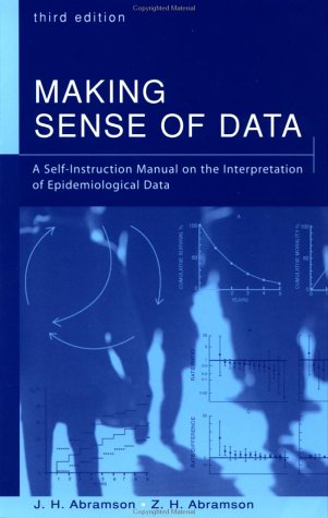 Making Sense of Data: A Self-Instruction Manual on the Interpretation of Epidemiological Data 9780195145250