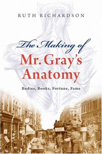 Making of Mr Gray's Anatomy 9780199552993