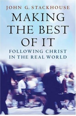 Making the Best of It: Following Christ in the Real World 9780195173581