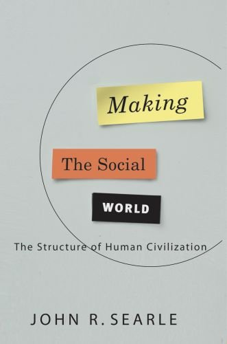 Making the Social World: The Structure of Human Civilization 9780195396171