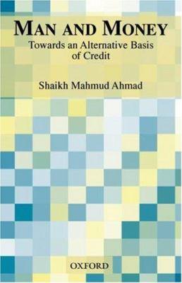 Man and Money: Towards an Alternative Basis of Credit 9780195796452