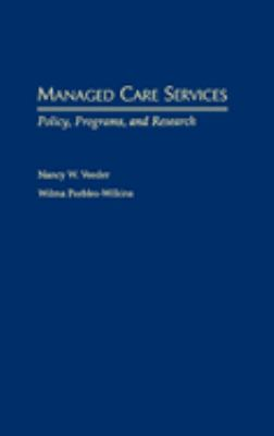 Managed Care Services: Policy, Programs, and Research 9780195134292
