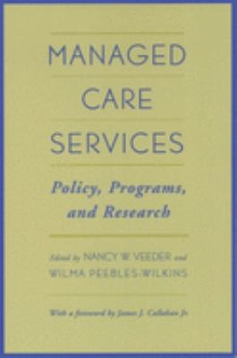 Managed Care Services: Policy, Programs, and Research 9780195134308