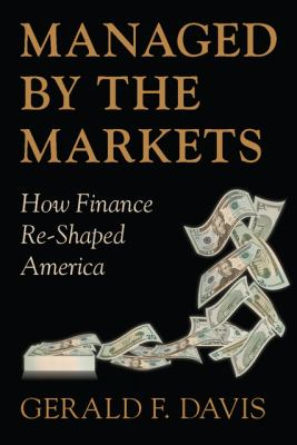 Managed by the Markets: How Finance Reshaped America 9780199216611