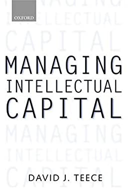 Managing Intellectual Capital: Organizational, Strategic, and Policy Dimensions 9780198295419