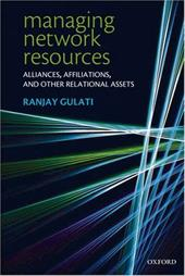 Managing Network Resources: Alliances, Affiliations, and Other Relational Assets 582557