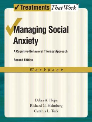 Managing Social Anxiety Workbook: A Cognitive-Behavioral Therapy Approach 9780195336696