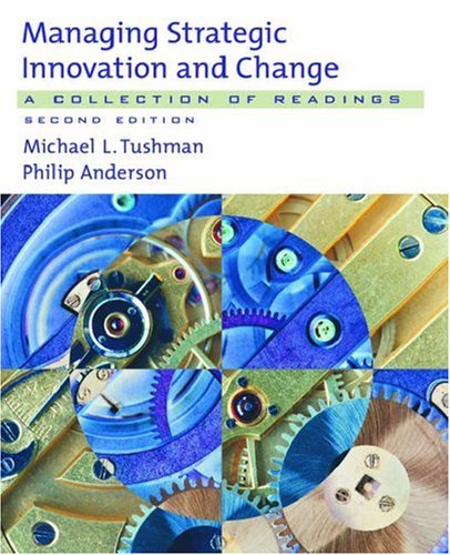 Managing Strategic Innovation and Change: A Collection of Readings 9780195135787
