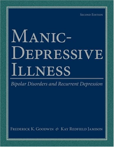 Manic-Depressive Illness: Bipolar Disorders and Recurrent Depression 9780195135794