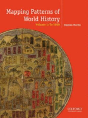 Mapping Patterns of World History, Volume 1: To 1750 9780199856381