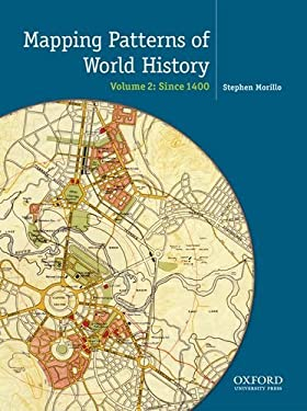 Mapping Patterns of World History, Volume 2: Since 1450 9780199856398