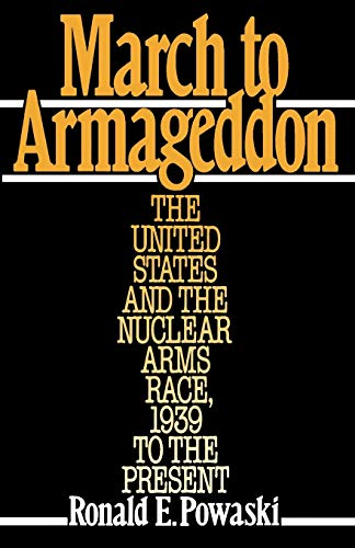March to Armageddon: The United States and the Nuclear Arms Race, 1939 to the Present 9780195044119