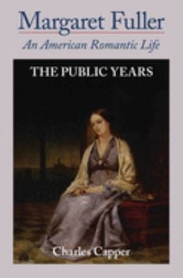 Margaret Fuller: An American Romantic Life: Volume II: The Public Years 9780195063134