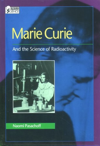 Marie Curie: And the Science of Radioactivity