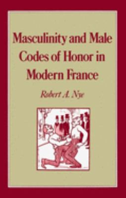 Masculinity and Male Codes of Honor in Modern France 9780195046496