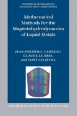 Mathematical Methods for the Magnetohydrodynamics of Liquid Metals 9780198566656