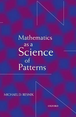 Mathematics as a Science of Patterns 9780198236085