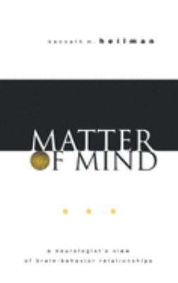 Matter of Mind: A Neurologist's View of Brain-Behavior Relationships 9780195144901
