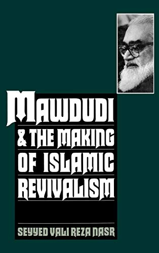 Mawdudi and the Making of Islamic Revivalism 9780195096958