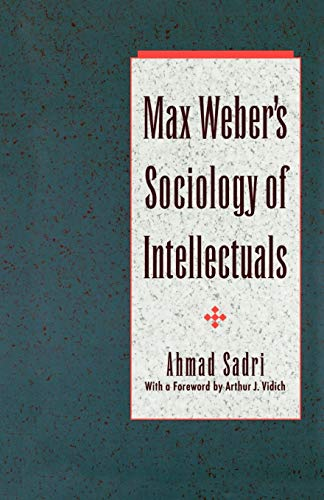 Max Weber's Sociology of Intellectuals 9780195093988