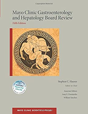 Mayo Clinic Gastroenterology and Hepatology Board Review (Mayo Clinic Scientific Press)