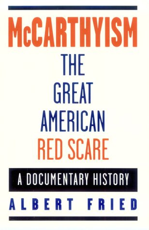 McCarthyism, the Great American Red Scare: A Documentary History 9780195097016