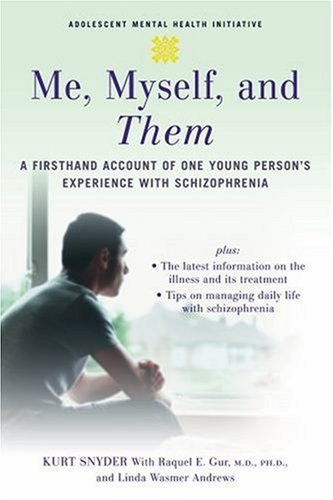 Me, Myself, and Them: A Firsthand Account of One Young Person's Experience with Schizophrenia 9780195311228
