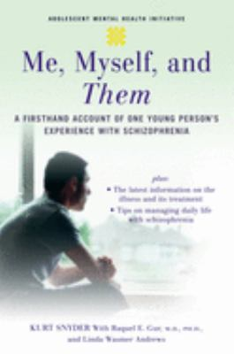 Me, Myself, and Them: A Firsthand Account of One Young Person's Experience with Schizophrenia 9780195311235
