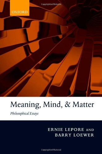 Meaning, Mind, and Matter: Philosophical Essays 9780199580781