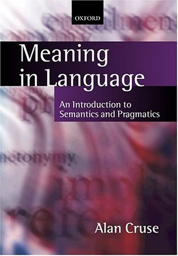 Meaning in Language: An Introduction to Semantics and Pragmatics 9780198700104