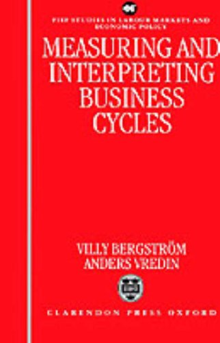 Measuring and Interpreting Business Cycles 9780198288596