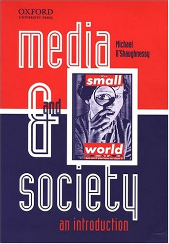 Media and Society: An Introduction 9780195507881