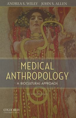 Medical Anthropology: A Biocultural Approach 9780199797080