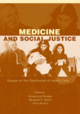 Medicine and Social Justice: Essays on the Distribution of Health Care 9780195143546