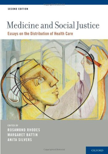 Medicine and Social Justice: Essays on the Distribution of Health Care 9780199744206