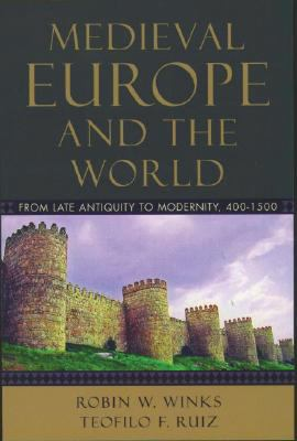 Medieval Europe and the World: From Late Antiquity to Modernity, 400-1500 9780195156935