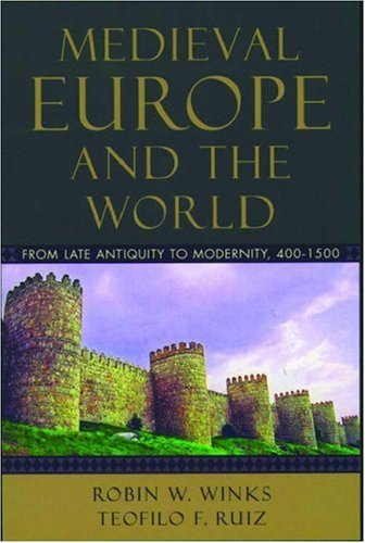 Medieval Europe and the World: From Late Antiquity to Modernity, 400-1500 9780195156942