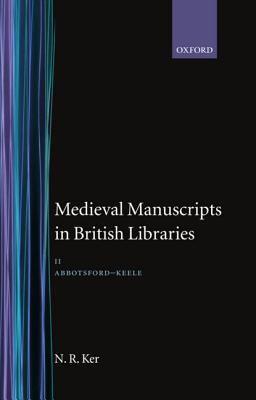 Medieval Manuscripts in British Libraries: Volume II: Abbotsford-Keele 9780198181620