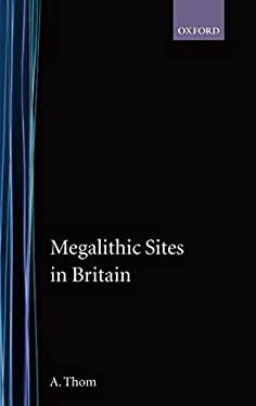 Megalithic Sites in Britain 9780198131489