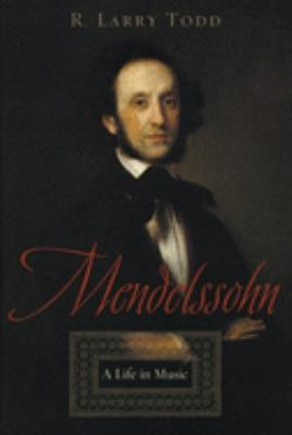 Mendelssohn: A Life in Music 9780195110432