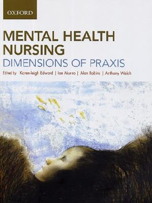 Mental Health Nursing: Dimensions of Praxis 9780195566963